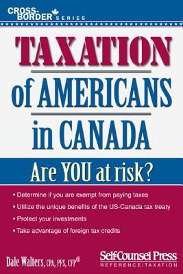 Taxation of Americans in Canada By Walters, Dale